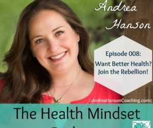 008: Join the Rebellion for Your Health