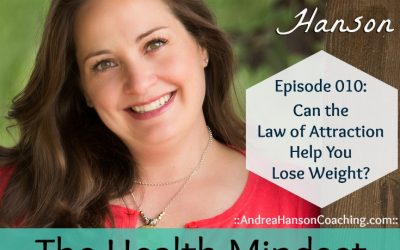 Can the Law of Attraction Help You Lose Weight? [HMP 010]