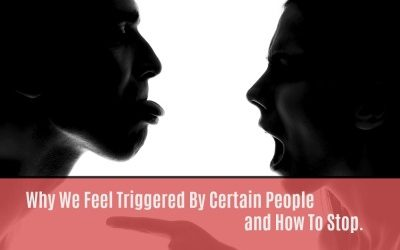 Why We Feel Triggered By Certain People – and How To Stop